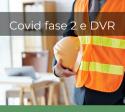 Covid fase 2 e aggiornamento DVR: è necessario?
